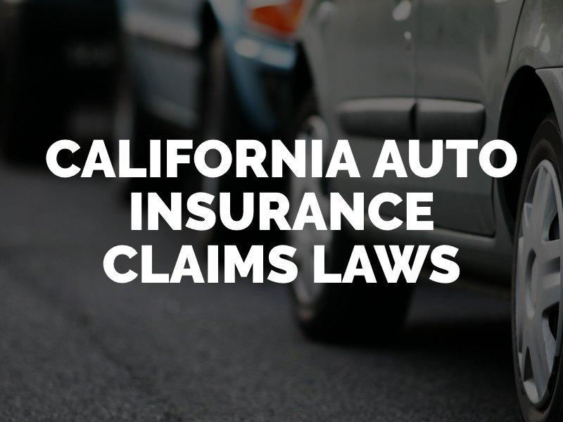 California Auto Insurance Claims Laws