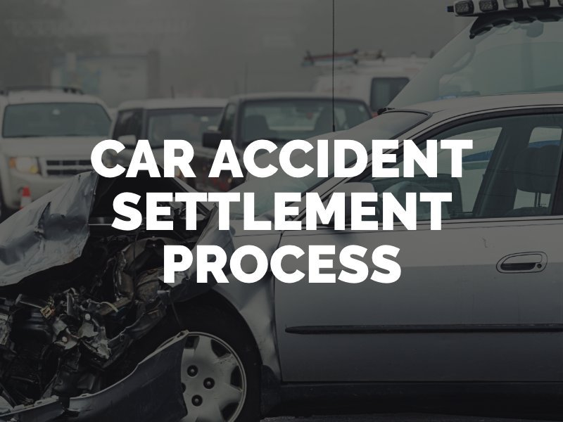 Car Accident Settlement Process