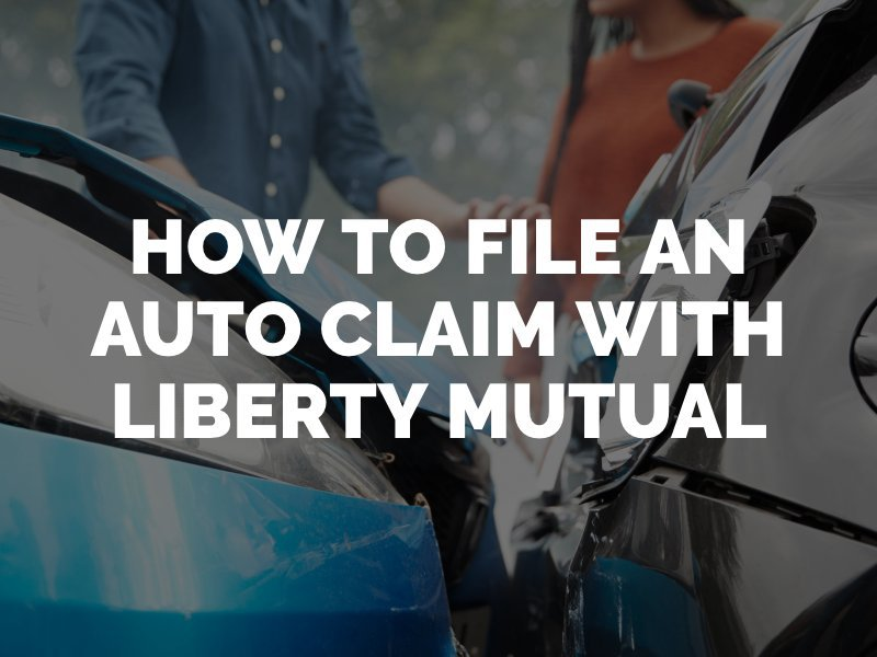 Liberty Mutual Auto Claims Filing A Car Accident Claim