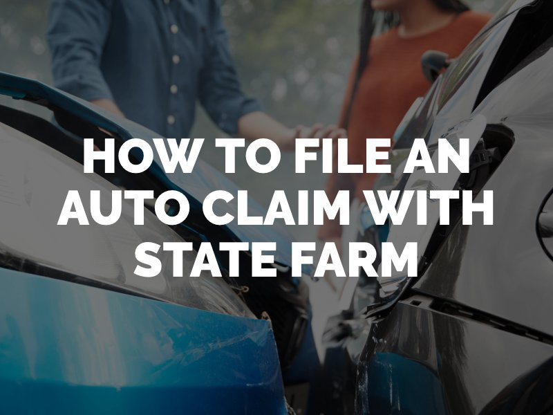 State Farm Auto Claims Filing A Car Accident Claim